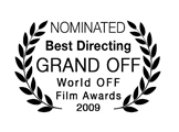 Nominated, Best Directing, Grand OFF World OFF Film Awards 2009
